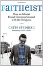 Faitheist: How an Atheist Found Common Ground with the Religious, by Chris Stedman