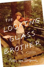 The Looking Glass Brother, by Peter von Ziegesar
