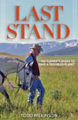 Last Stand: Ted Turner's Quest to Save a Troubled Planet, by Todd Wilkinson