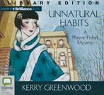 Unnatural Habits, by Kerry Greenwood and read by Stephanie Daniel