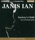 Societys Child: My Autobiography, by Janis Ian