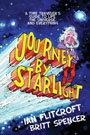 Journey by Starlight: A Time Traveler's Guide to Life, the Universe, and Everything, by Ian Flitcroft and illustrated by Britt Spencer