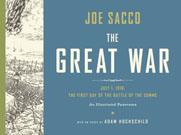 The Great War: July 1, 1916, the First Day of the Battle of the Somme, by Joe Sacco and Adam Hochschild