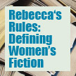 Rebecca's Rules: Defining Women's Fiction by Rebecca Vnuk