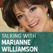 Talking with Marianne Williamson by Ilene Cooper