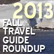 Fall Travel Guide Roundup: 2013, by Brad Hooper
