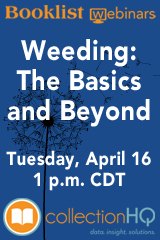 Booklist Webinars - Weeding: The Basics and Beyond