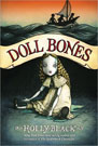 Doll Bones, by Holly Black and illustrated by Eliza Wheeler