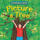 Picture a Tree, by Barbara Reid