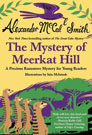 The Mystery of Meerkat Hill: A Precious Ramotswe Mystery for Young Readers, by Alexander McCall Smith and illustrated by Iain McIntosh
