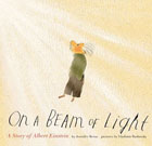 On a Beam of Light: A Story of Albert Einstein, by Jennifer Berne and illustrated by Vladimir Radunsky