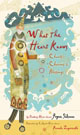 What the Heart Knows: Chants, Charms, and Blessings By Joyce Sidman and illustrated by Pamela Zagarenski